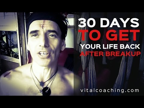 30 DAYS TO GET YOUR LIFE BACK AFTER BREAKUP